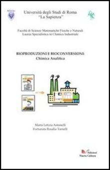 Bioproduzioni e bioconversioni. Chimica analitica - Marta L. Antonelli - copertina