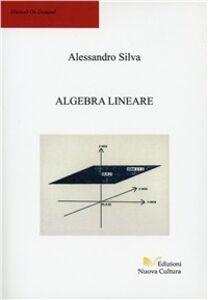 Foto Cover di Algebra lineare, Libro di Silva, edito da Nuova Cultura