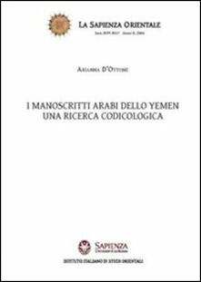 I manoscritti arabi dello Yemen. Una ricerca codicologica - Arianna D'Ottone - copertina