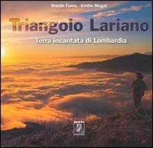 Triangolo lariano. Terra incantata di Lombardia. Ediz. italiana e inglese - Oreste Forno,Emilio Magni - copertina
