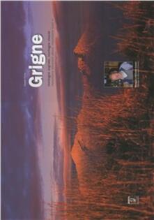 Grigne. Montagne sognate, montagne vissute - Oreste Forno - copertina