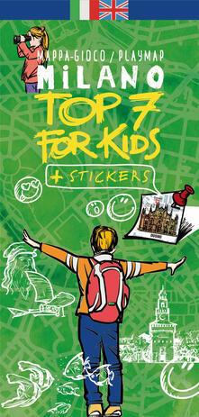 Milano top 7 for kids. Mappa-gioco. Con adesivi. Ediz. bilingue - Gianvincenzo Gatti - copertina