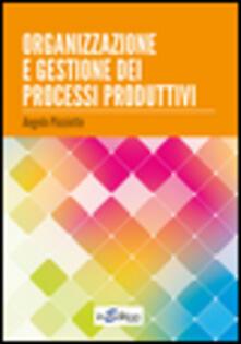 Capturtokyoedition.it Organizzazione e gestione dei processi produttivi Image