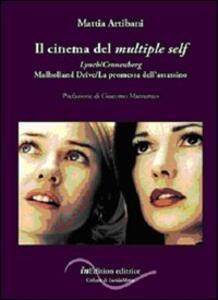 Il cinema del multiple self. Lynch-Cronenberg. Mulholland Drive-La promessa dell'assassino