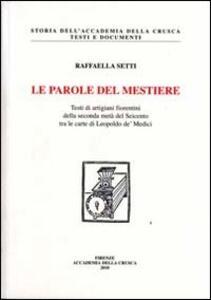 Le parole del mestiere. Testi di artigiani fiorentini della seconda metà del Seicento tra le carte di Leopoldo de' Medici. Con CD-ROM