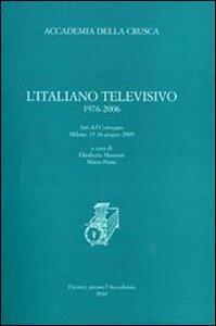 L' italiano televisivo 1976-2006. Atti del Convegno (Milano, 15-16 giugno 2009)