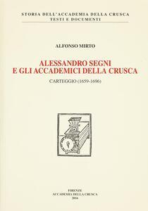 Alessandro Segni e gli Accademici della Crusca. Carteggio (1659-1969)
