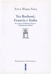 Tra Borboni, Francia e Italia. Il recupero di palazzo Farnese al patrimonio italiano