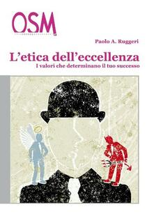 L' etica dell'eccellenza. I valori che determinano il tuo successo - Paolo A. Ruggeri - copertina