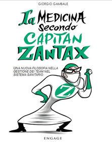 Winniearcher.com La medicina secondo capitan Zantax. Una nuova filosofia nella gestione dei team nel sistema sanitario Image