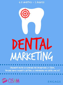 Antondemarirreguera.es Dental marketing. Strumenti pratici ed economici per promuovere lo studio, trovare nuovi pazienti e battere la concorrenza dei centri low cost Image