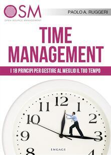 Time management. I 18 principi per gestire al meglio il tuo tempo - Paolo A. Ruggeri - ebook