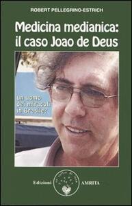 Medicina medianica: il caso Joao de Deus. Un uomo dei miracoli in Brasile?