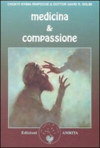 Medicina & compassione. La guida di un lama tibetano per chi si prende cura degli altri