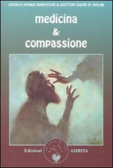 Medicina & compassione. La guida di un lama tibetano per chi si prende cura degli altri.pdf
