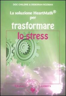 La soluzione Heartmath® per trasformare lo stress.pdf