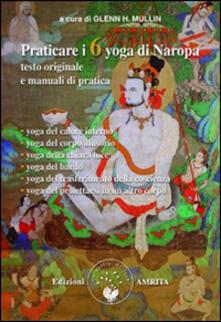 Voluntariadobaleares2014.es Praticare i 6 yoga di Naropa. Testo originale e manuale di pratica Image