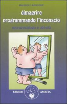 Secchiarapita.it Dimagrire programmando l'inconscio. Neuropsicologia e obesità Image