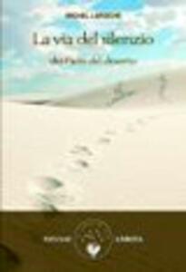 La via del silenzio dei Padri del deserto