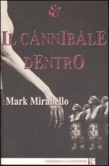 Il cannibale dentro - Mark Mirabello - copertina