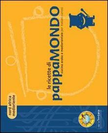 Le ricette di pappamondo. Cucina araba e mediorientale per italiani curiosi - Giorgio Gabriel,Florasol Accursio - copertina