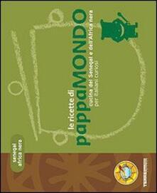 Le ricette di Pappamondo. Cucina del Senegal e dell'Africa nera per italiani curiosi - Sabrina Sgardi - copertina