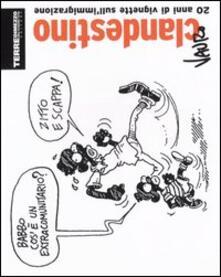 Clandestino. 20 anni di vignette sull'immigrazione - Vauro Senesi - copertina