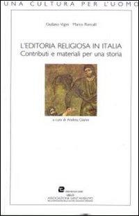 L' L' editoria religiosa in Italia. Contributi e materiali per una storia - Roncalli Marco Vigini Giuliano - wuz.it