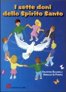 I sette doni dello Spirito santo - Valentino Bulgarelli,Annalisa Di Pompeo - copertina