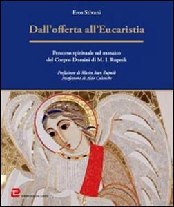 Dall'offerta all'Eucaristia. Percorso spirituale sul mosaico del Corpus Domini di M. I. Rupnik