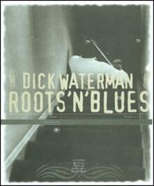 Recuperandoiltempo.it Roots'n'blues. Ediz. italiana e inglese Image