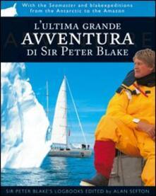 Partyperilperu.it L' ultima grande avventura di Sir Peter Blake. Con il Seamaster dall'Antartide al Rio delle Amazzoni Image