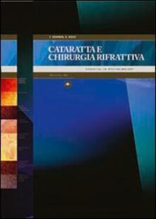 Cataratta e chirurgia rifrattiva - Thomas Kohnen,Douglas Koch - copertina