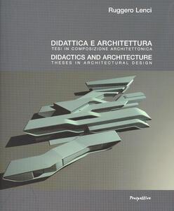 Didattica e architettura. Tesi in composizione architettonica. Ediz. multilingue
