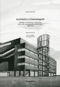 Architetti e cinematografi. Tipologie, architetture, decorazioni della sala cinematografica delle orgini (1896-1932)