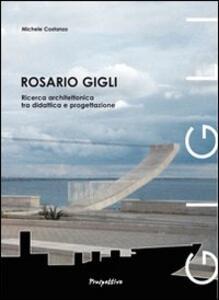 Rosario Gigli. Ricerca architettonica tra didattica e progettazione