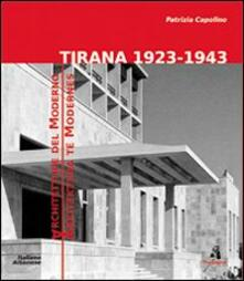 Capturtokyoedition.it Tirana 1923-1943. Architetture del moderno. Ediz. multilingue Image