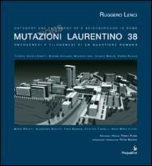 Mutazioni Laurentino 38. Ontogenesi e filogenesi di un quartiere romano. Ediz. multilingue - Ruggero Lenci - copertina