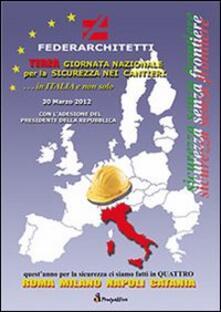 Terza giornata nazionale per la sicurezza nei cantieri. In Italia e non solo. Sicurezza senza frontiere - copertina