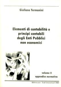 Elementi di contabilità e principi contabili degli enti pubblici non economici. Vol. 2: Appendice normativa.