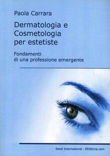 Dermatologia e cosmetologia per estetiste. Fondamenti di una professione emergente.pdf