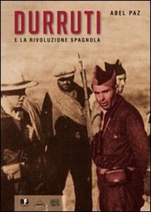 Durruti e la rivoluzione spagnola. Con DVD