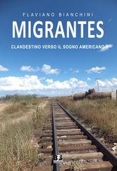 Migrantes. Clandestino verso il sogno americano