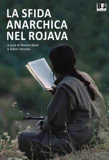 La sfida anarchica nel Rojava - copertina