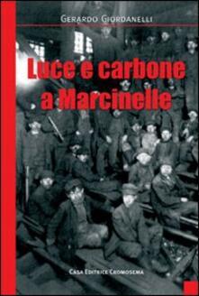 Luce e carbone a Marcinelle - Gerardo Giordanelli - copertina
