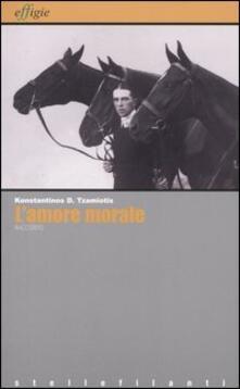 L' amore morale - Konstantinos D. Tzamiotis - copertina