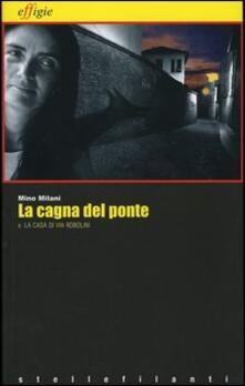 Camfeed.it La cagna del ponte-La casa di via Robolini Image