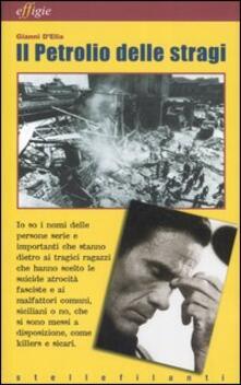 Il petrolio delle stragi. Postille a «L'eresia di Pasolini» - Gianni D'Elia - copertina