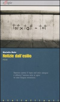 Notizie dall'esilio-Nachrichten aus dem Exil-Nevipe andar o exilo - Mehr Mariella - wuz.it