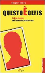 Questo è Cefis. L'altra faccia dell'onorato presidente - Giorgio Steimetz - copertina
